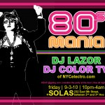 UPDATE (with photos): THIS FRIDAY @ SOLAS – 80s Madness – with DJ Color TV and DJ Lazor