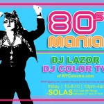 Tonight! 80s Mania @ Solas with DJ Color TV and DJ Lazor, 10-8-10