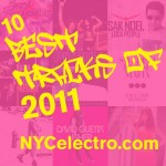 Top 10 Best Club Tracks of 2011 from NYCelectro.com (with videos)