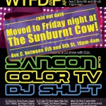 WTFDP (Dance Party) RAIN-OUT DATE! Friday, 12/28/12 at The Sunburnt Cow