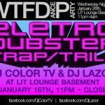 WTFDP is back at LIT Lounge, with DJ Lazor and Color TV