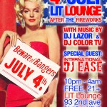 July 4th party at LIT Lounge, with special guest DJ Ease, 10-4am
