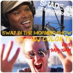 DJ Color TV on Sway in the Morning show on Shade 45 on SiriusXM